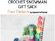 Crochet Snowman Gift Sack - Free Pattern