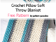 Crochet Pillow Soft Throw Blanket - Free Pattern