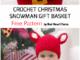 Crochet Snowman Gift Basket For Christmas - Free Pattern