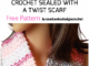 Crochet Sealed With A Twist Scarf - Free Pattern