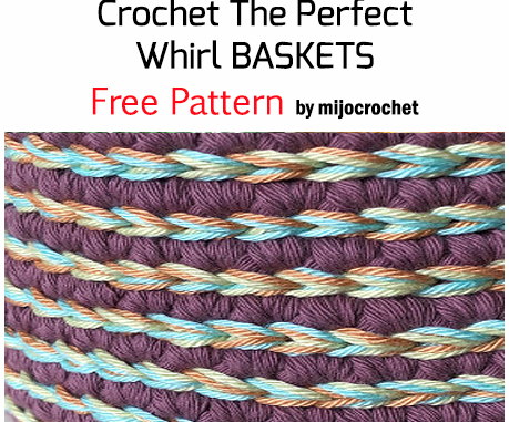 Crochet The Perfect Whirl Baskets