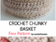 Crochet Chunky Basket - Free Pattern