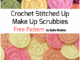 Crochet Stitched Up Make Up Scrubbies - Free Pattern