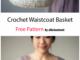 Crochet Waistcoat Basket - Free Pattern